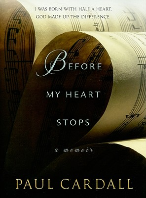 Before My Heart Stops: A Memoir, Paul Cardall