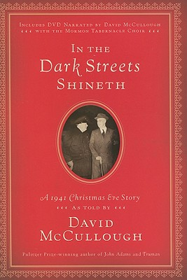 In the Dark Streets Shineth: A 1941 Christmas Eve Story, David McCullough