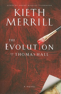 The Evolution of Thomas Hall, Kieth Merrill