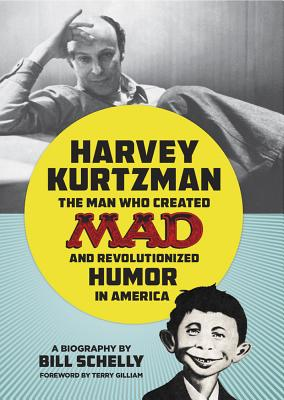 Image for HARVEY KURTZMAN: The Man Who Created Mad and Revo
