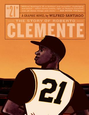 Image for 21: The Story Of Roberto Clemente