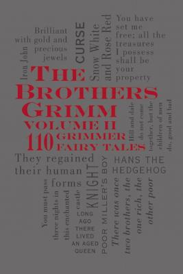 Image for The Brothers Grimm Volume II: 110 Grimmer Fairy Tales (Word Cloud Classics)