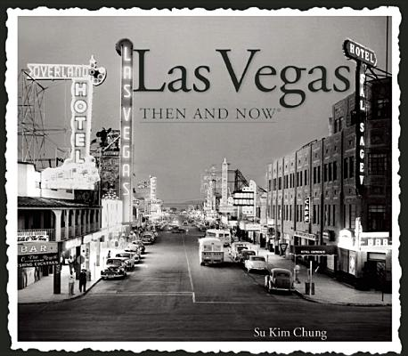 Las Vegas Then and Now (Compact) (Then & Now Thunder Bay), Chung, Su Kim