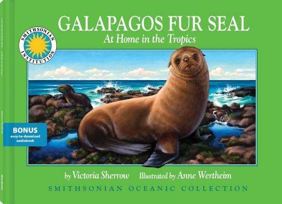 Image for Galapagos Fur Seal (Smithsonian Oceanic Collection) (with easy to download e-book & audiobook) (Smithsonian Oceanic Collection) (Smithsonian Oceanic Collection: Guided Reading Level: M)