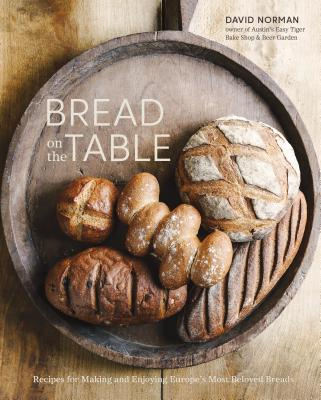 Image for Bread on the Table: Recipes for Making and Enjoying Europe's Most Beloved Breads [A Baking Book]