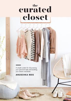 Image for Curated Closet A Simple System for Discovering Your Personal Style and Building