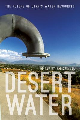 Image for Desert Water: The Future of Utah's Water Resources
