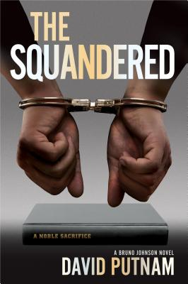 Image for The Squandered: A Bruno Johnson Novel (3) (Bruno Johnson Series)