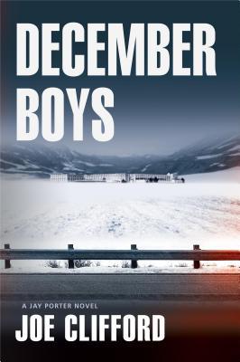 Image for December Boys: A Jay Porter Novel (Jay Porter Series)