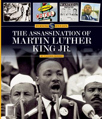 The Assassination of Martin Luther King Jr. (Turning Points), Bodden, Valerie