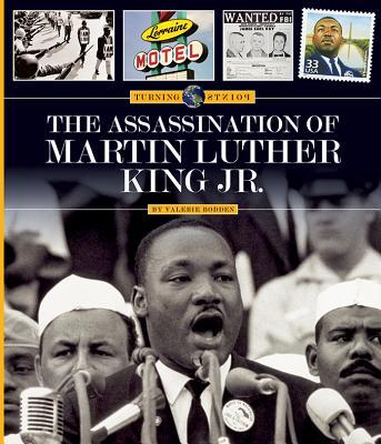 The Assassination of Martin Luther King Jr. (Turning Points), Bodden, Valerie