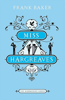Miss Hargreaves: A Novel (The Bloomsbury Group), Baker, Frank