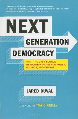Image for Next Generation Democracy: What the Open-Source Revolution Means for Power, Poli