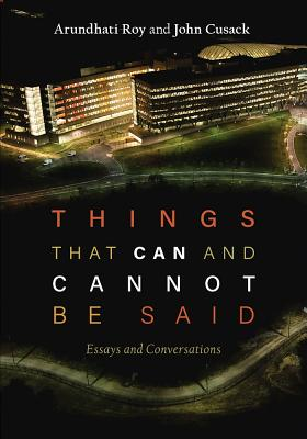 Image for Things that Can and Cannot Be Said: Essays and Conversations