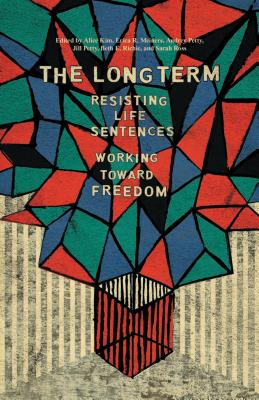 Image for The Long Term: Resisting Life Sentences Working Toward Freedom