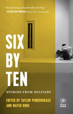 Image for Six by Ten: Stories from Solitary (Voice of Witness)
