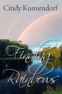 Finding Rainbows, Kunzendorf, Cindy