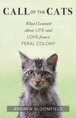 Image for Call of the Cats: What I Learned about Life and Love from a Feral Colony
