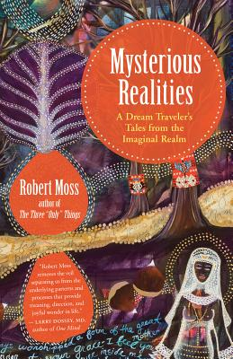 Image for Mysterious Realities: A Dream Traveler's Tales from the Imaginal Realm