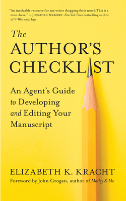Image for AUTHOR'S CHECKLIST: AN AGENT'S GUIDE TO DEVELOPING AND EDITING YOUR MANUSCRIPT