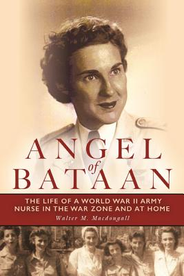 Image for Angel of Bataan: The Life of a World War II Army Nurse in the War Zone and at Home