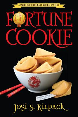 Fortune Cookie: A Culinary Mystery, Josi s. Kilpack