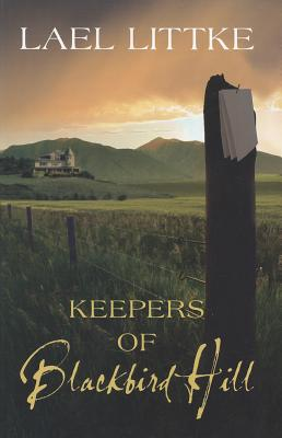 Keepers of Blackbird Hill, Lael Littke
