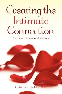 Image for Creating the Intimate Connection: The Basics to Emotional Intimacy
