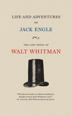 Image for Life and Adventures of Jack Engle: An Auto-Biography; A Story of New York at the Present Time in which the Reader Will Find Some Familiar Characters (Iowa Whitman Series)