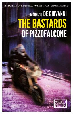 Image for Bastards of Pizzofalcone (World Noir)