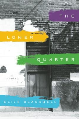 Image for Lower Quarter: A Novel