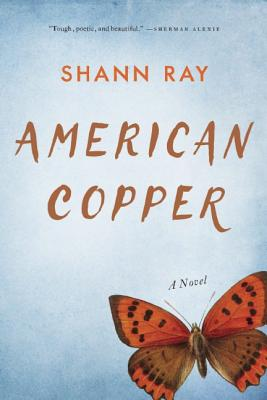American Copper, Shann Ray