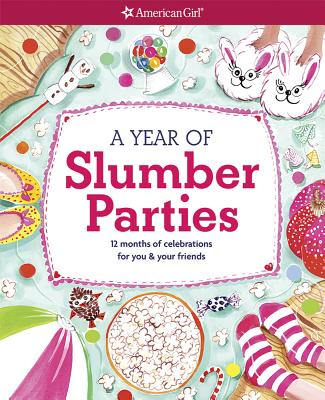 Image for Year of Slumber Parties: 12 Months of Celebrations for You & Your Friends