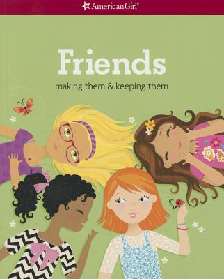 Image for Friends: Making Them & Keeping Them