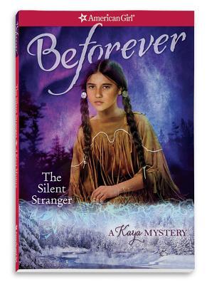 Image for The Silent Stranger: A Kaya Mystery (American Girl Beforever Mysteries)