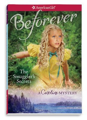 Image for Smuggler's Secrets: A Caroline Mystery (American Girl Beforever Mysteries)