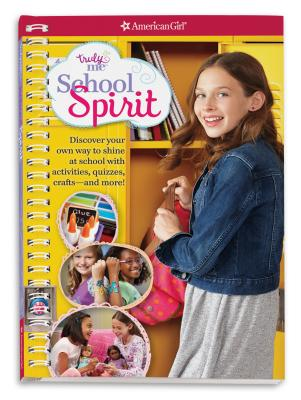 Image for Truly Me: School Spirit: Discover  your student style with quizzes, activities, crafts and more!