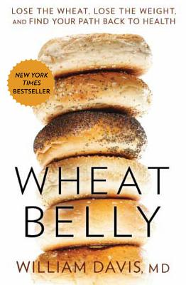 Image for Wheat Belly: Lose the Wheat, Lose the Weight, and Find Your Path Back to Health