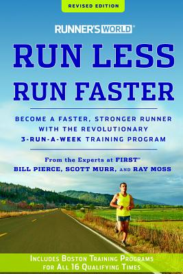 Image for Runner's World Run Less, Run Faster: Become a Faster, Stronger Runner with the Revolutionary 3-Run-a-Week Training Program