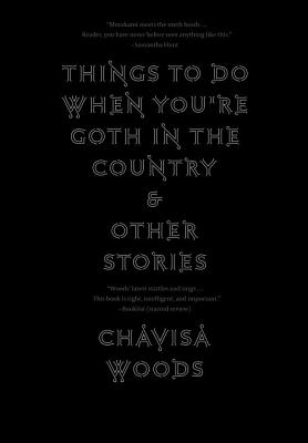 Image for Things To Do When You re Goth In The Country: And Other Stories