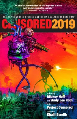 Image for Censored 2019: The Top Censored Stories and Media Analysis of 2017-2018