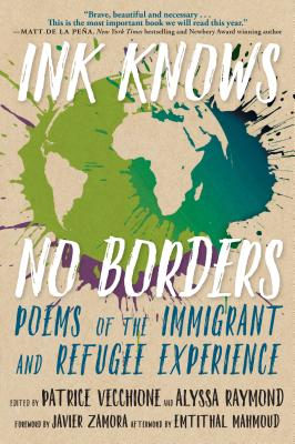 Image for Ink Knows No Borders: Poems of the Immigrant and Refugee Experience
