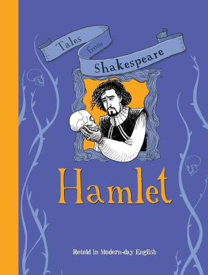 Hamlet: Retold in Modern-day English (Tales From Shakespeare), Timothy Knapman