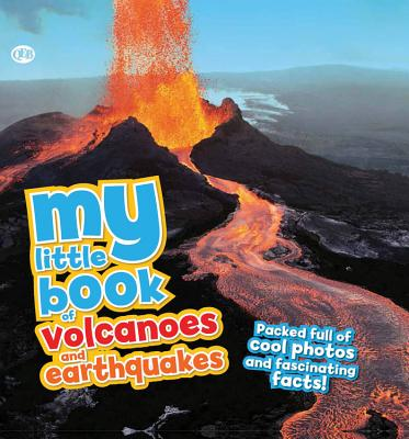 Image for MY LITTLE BOOK OF VOLCANOES AND EARTHQUAKES