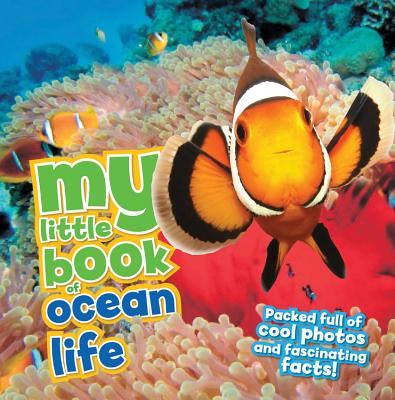 Image for My Little Book of Ocean Life: Packed full of cool photos and fascinating facts!