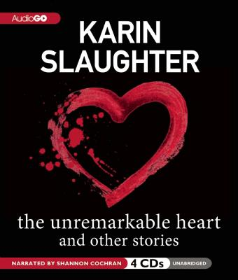 The Unremarkable Heart and Other Stories, Karin Slaughter