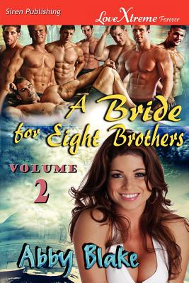 Image for A Bride for Eight Brothers, Volume 2 [Wild Fascination: Keen Inclination] (Siren Publishing Lovextreme Forever)