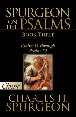 Image for Spurgeon On The Psalms: Book Three: Psalm 51 Through Psalm 79 (Pure Gold Classics)