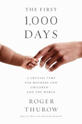 Image for First 1,000 Days: A Crucial Time for Mothers and ChildrenAnd the World