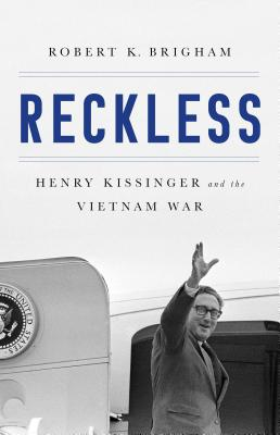 Image for Reckless: Henry Kissinger and the Tragedy of Vietnam